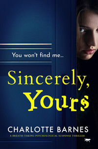 Sincerely Yours - A Breath-Taking Psychological Suspense Thriller
