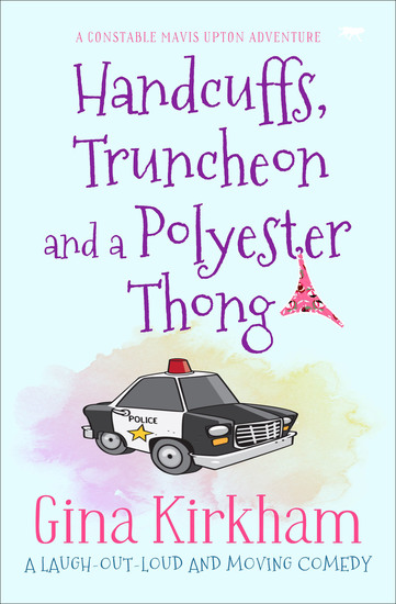 Handcuffs Truncheon and a Polyester Thong - cover