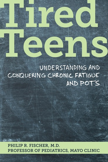 Tired Teens - Understanding and Conquering Chronic Fatigue and POTS - cover