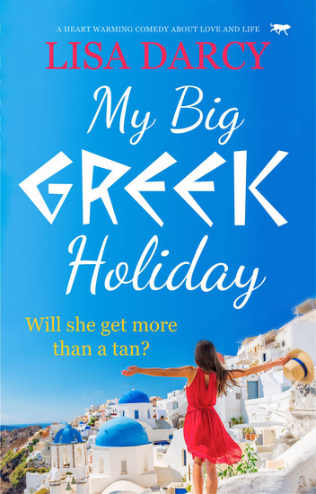My Big Greek Holiday - A Heart Warming Comedy about Love and Life - cover