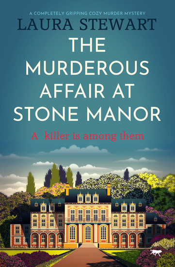 The Murderous Affair at Stone Manor - A Completely Gripping Cozy Murder Mystery - cover