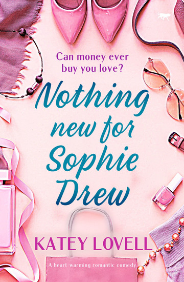 Nothing New for Sophie Drew - A Heart-Warming Romantic Comedy - cover