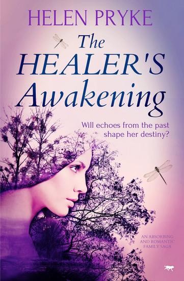 The Healer's Awakening - An Absorbing and Romantic Family Saga - cover