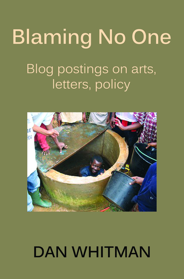 Blaming No One - Blog Postings on Arts Letters and Policy - cover