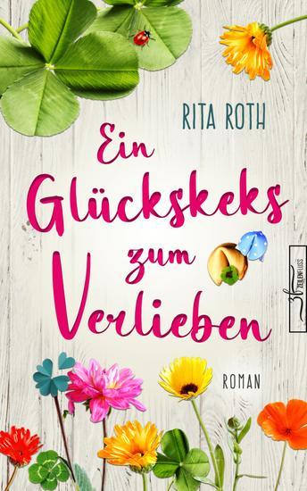 Ein Glückskeks zum Verlieben - Liebesroman - cover