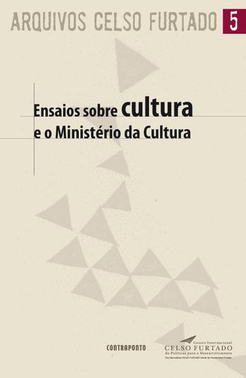 Ensaios sobre cultura e o Ministério da Cultura - cover
