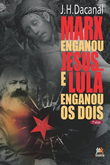Marx enganou Jesus e Lula enganou os dois - cover