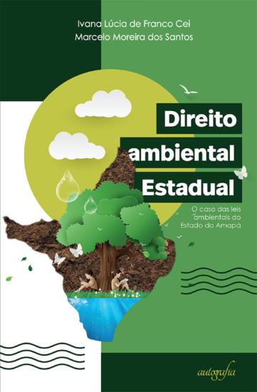 Direito ambiental estadual: o caso das leis ambientais do Amapá - cover