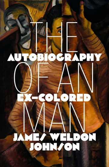 The Autobiography of an Ex–Colored Man - cover