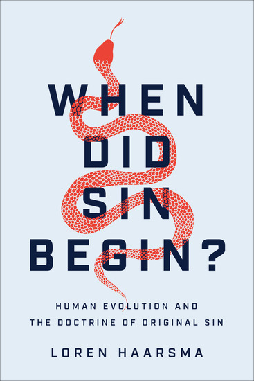 When Did Sin Begin? - Human Evolution and the Doctrine of Original Sin - cover