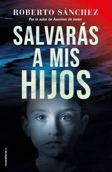 Salvarás a mis hijos (Asesinos de series 2) - cover