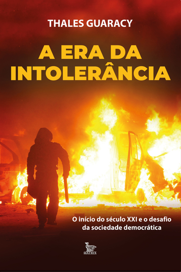 A era da intolerância - O início do século XXI e o desafio da sociedade democrática - cover