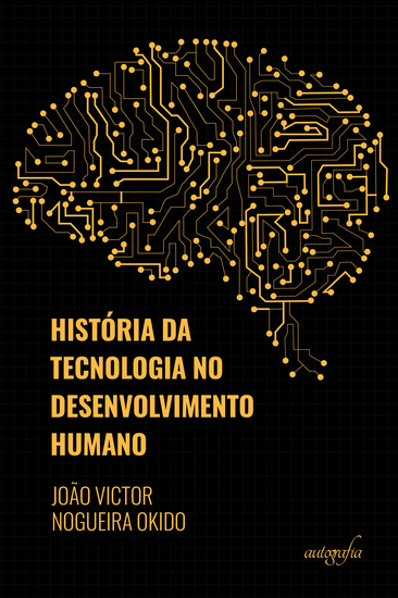História da tecnologia no desenvolvimento humano - cover