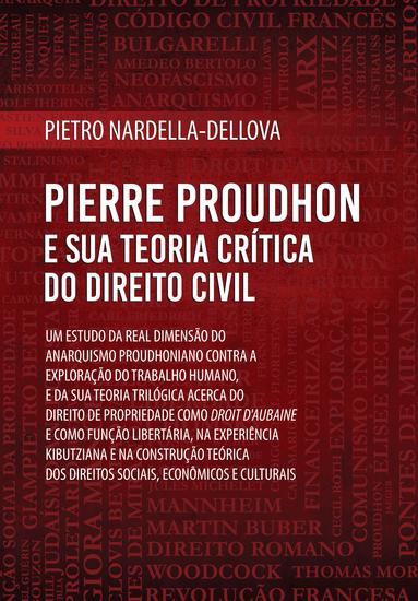 Pierre Proudhon e sua Teoria Crítica do Direito Civil - cover