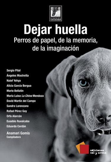 Dejar huella - Perros de papel de la memoria de la imaginación - cover