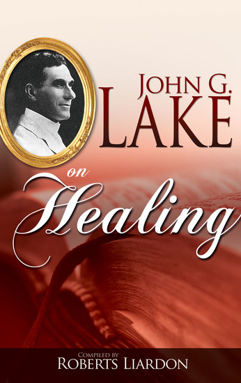 John G Lake On Healing - cover