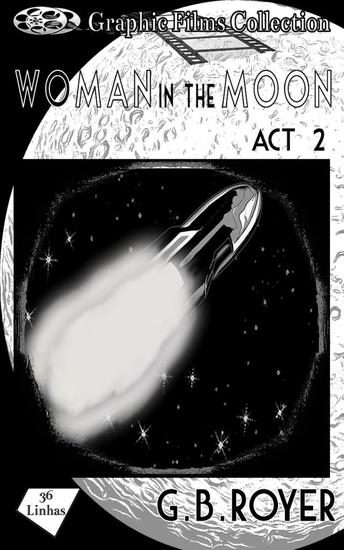Graphic Films Collection - woman in the moon – act 2 - cover