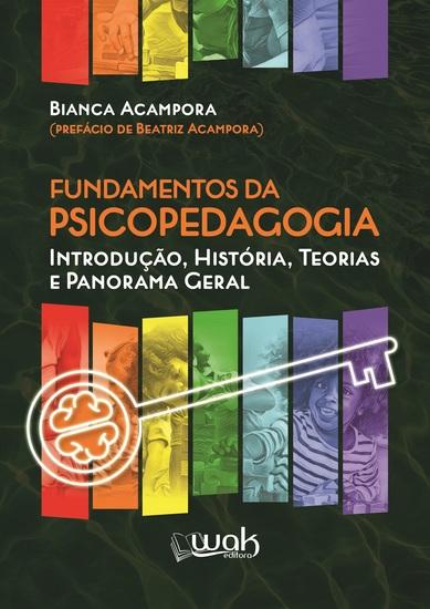 Fundamentos da Psicopedagogia - Introdução história teorias e panorama geral - cover