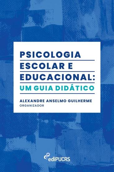 Psicologia escolar e educacional: - um guia didático - cover