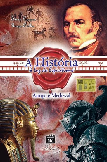 A História à luz do espiritismo - V I - Antiga e Medieval - cover