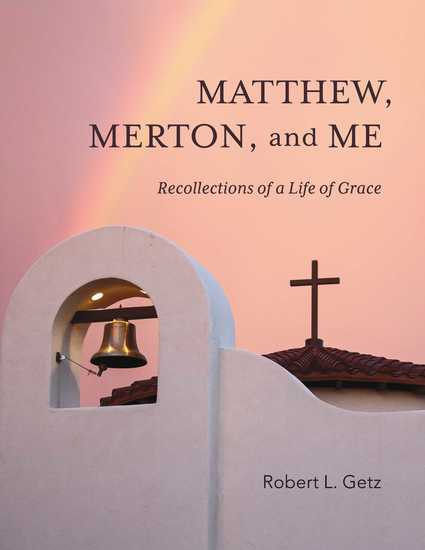 Matthew Merton and Me - Recollections of a Life of Grace - cover