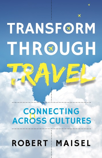 Transform Through Travel - Connecting Across Cultures - cover