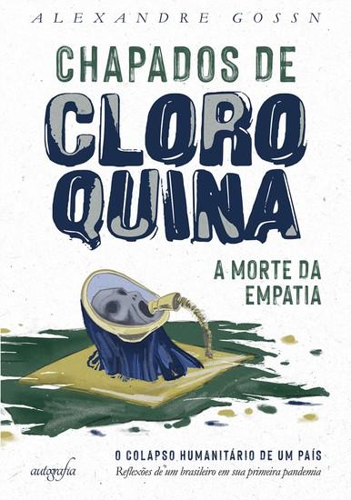 Chapados de cloroquina: a morte da empatia - cover