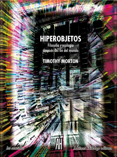 Hiperobjetos - Filosofía y ecología después del fin del mundo - cover