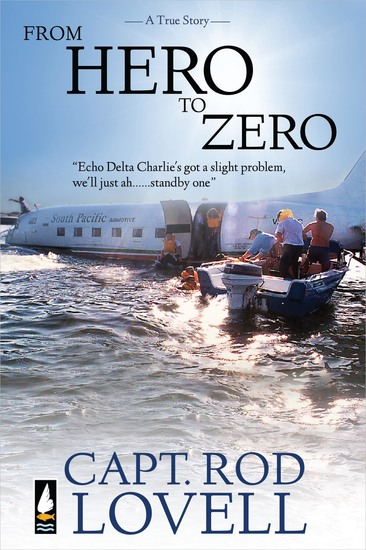 From Hero to Zero - The truth behind the ditching of DC-3 VH-EDC in Botany Bay - cover