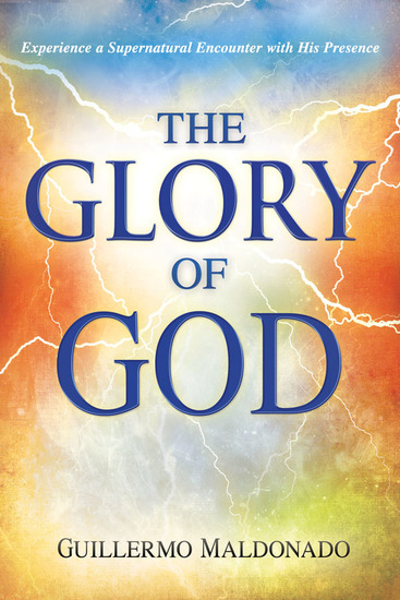 Glory Of God - Experience a Supernatural Encounter with His Presence - cover