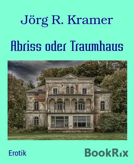Abriss oder Traumhaus - cover