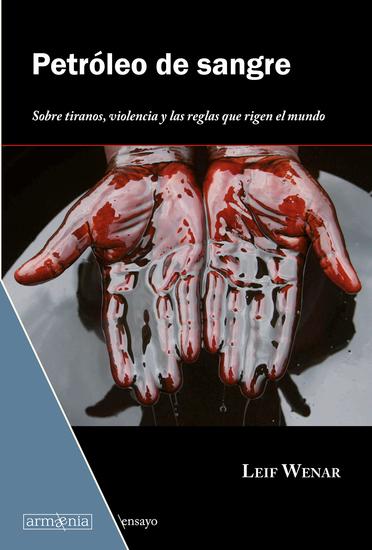 Petróleo de sangre - Sobre tiranos violencia y las reglas que rigen el mundo - cover