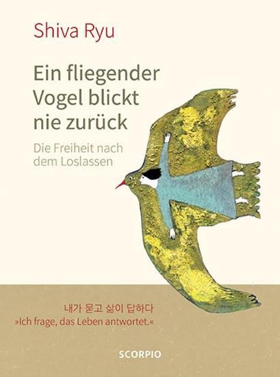 Ein fliegender Vogel blickt nie zurück - Die Freiheit nach dem Loslassen - cover