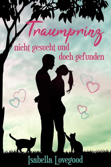 Traumprinz nicht gesucht und doch gefunden - Sinnlicher Liebesroman - cover