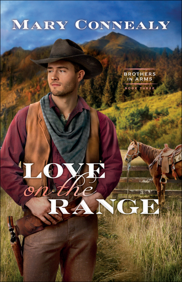 Love on the Range (Brothers in Arms Book #3) - cover