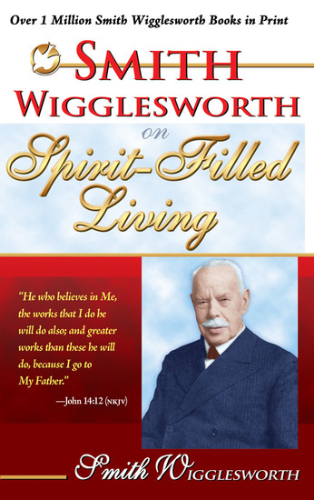 Smith Wigglesworth on Spirit-Filled Living - cover