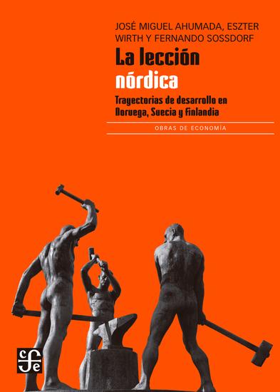 La lección nórdica: Trayectorias de desarrollo en Noruega Suecia y Finlandia - cover