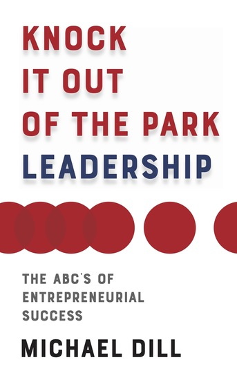 Knock It Out of the Park Leadership - The ABC's of Entrepreneurial Success - cover