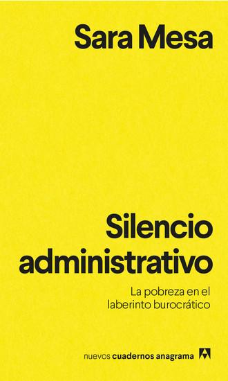 Silencio administrativo - La pobreza en el laberinto burocrático - cover