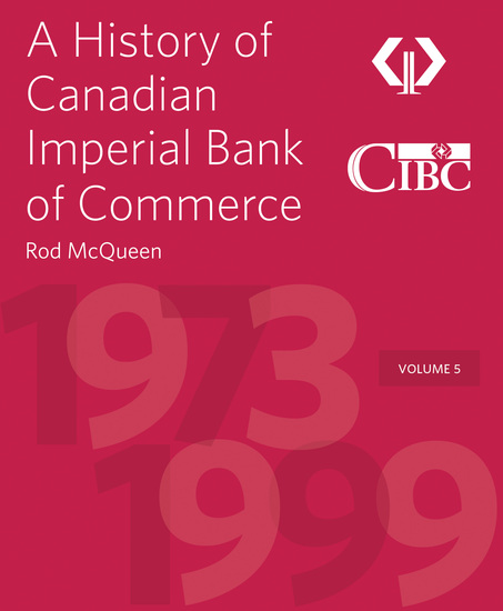 A History of Canadian Imperial Bank of Commerce - Volume 5 1973–1999 - cover