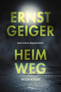 Heimweg von Ernst Geiger lesen