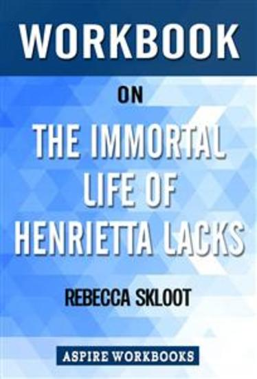 Workbook on The Immortal Life of Henrietta Lacks by Rebecca Skloot: Summary Study Guide - cover