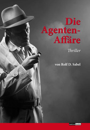 Die Agenten-Affäre - Thriller - cover