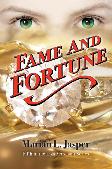 Fame and Fortune - Fifth in the Liza Marchant Series - cover