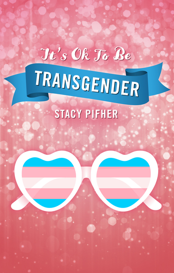 It's Ok To Be Transgender - cover
