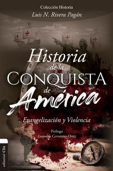 Historia de la conquista de América - Evangelización y violencia - cover