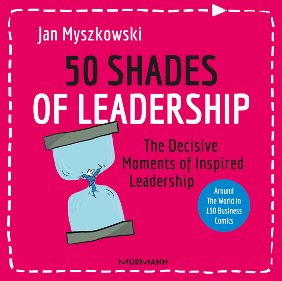 50 Shades of Leadership - The decisive moments of inspired leadership - cover