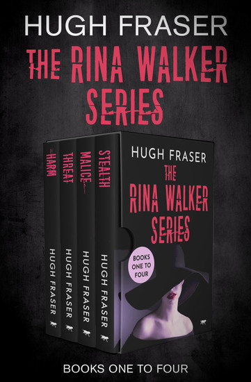 The Rina Walker Series Books One to Four - Harm Threat Malice and Stealth - cover