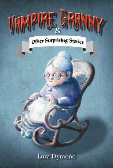 Vampire Granny and Other Surprising Stories - cover