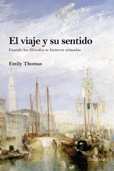 El viaje y su sentido - Cuando los filósofos se hicieron nómadas - cover